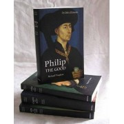Dukes of Burgundy - Charles the Bold, John the Fearless, Philip the Bold, Philip the Good by Richard Vaughan