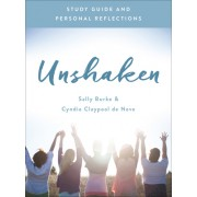 Unshaken Study Guide and Personal Reflections: Praying Boldly for Your Family and Your Future