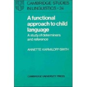 A Functional Approach to Child Language by Annette Karmiloff-Smith