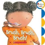 Brush, Brush, Brush! by Alicia Padron