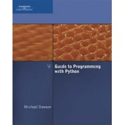 Guide to Programming with Python by Michael Dawson