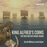 King Alfred's Coins: The Watlington Viking Hoard