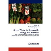 Green Waste to Renewable Energy and Business by Ghaffar Ali