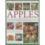 The Complete World Encyclopedia of Apples: A Comprehensive Identification Guide to Over 400 Varieties Accompanied by 95 Scrumptious Recipes