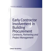 Early Contractor Involvement in Building Procurement by David Mosey
