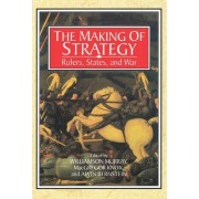 The Making of Strategy by Williamson Murray