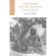 Senegambia and the Atlantic Slave Trade by Boubacar Barry