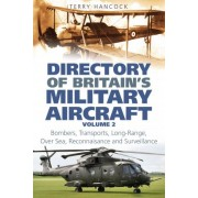 Directory of Britain's Military Aircraft: Vol. 2 by Terry Hancock