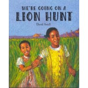 We're Going on a Lion Hunt by David Axtell