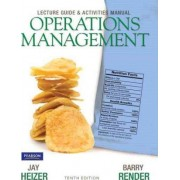 Lecture Guide and Activities Manual for Operations Management Flexible Edition by Jay Heizer