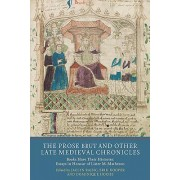 The Prose Brut and Other Late Medieval Chronicles: Books Have Their Histories. Essays in Honour of Lister M. Matheson