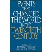 Events That Changed the World in the Twentieth Century by Frank W. Thackeray