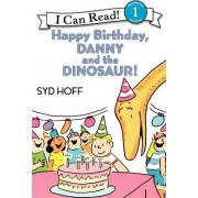 Happy Birthday, Danny and the Dinosaur! by Syd Hoff