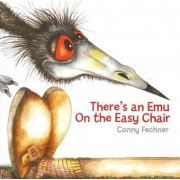 There's an Emu on the Easy Chair by Conny Fechner