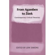 From Agamben to Zizek by Dr Jon Simons
