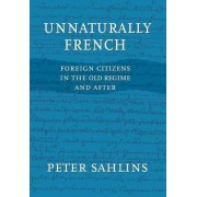 Unnaturally French by Peter Sahlins