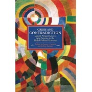 Crisis and Contradiction: Marxist Perspectives on Latin America in the Global Political Economy by Susan J. Spronk
