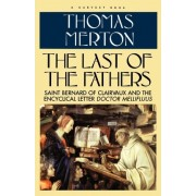 Last of the Fathers by Thomas Merton