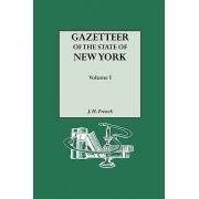 Gazetteer of the State of New York (1860). Reprinted with an Index of Names Compiled by Frank Place. in Two Volumes. Volume I by J H French