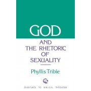 God and the Rhetoric of Sexuality by Phyllis Trible