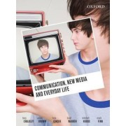 Communication, New Media and Everyday Life by Tony Chalkley
