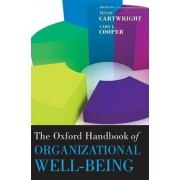 The Oxford Handbook of Organizational Well Being by Susan Cartwright