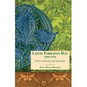 Lewis F Day (1845-1910) by Joan Maria Hansen