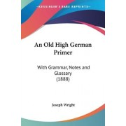An Old High German Primer by Joseph Wright