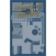 Preparing for Teaching by Robert J. Carbines