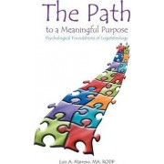 The Path to a Meaningful Purpose by Luis a Marrero Ma Rodp