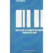 Anestezie Si Terapie Intensiva. Principii De Baza - Ioana Grigoras