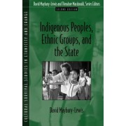 Indigenous Peoples, Ethnic Groups, and the State by David Maybury-Lewis
