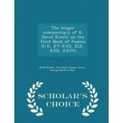 The Longer Commentary of R. David Kimhi on the First Book of Psalms (I-X, XV-XVII, XIX, XXII, XXIV); - Scholar's Choice Edition by David Kimhi