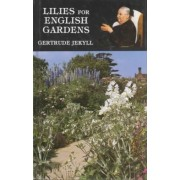 Lilies for English Gardens by Gertrude Jekyll