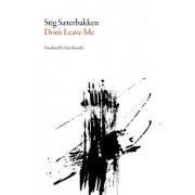 Don't Leave Me by Stig Sterbakken