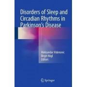 Disorders of Sleep and Circadian Rhythms in Parkinson's Disease by Aleksandar Videnovic