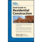 Graphic Standards Field Guide to Residential Construction by Dennis J. Hall