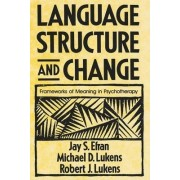 Language, Structure, and Change by Jay S. Efran