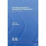 The New Economy in Transatlantic Perspective by Kurt Huebner