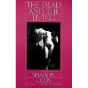 Dead and the Living by Sharon Olds