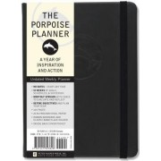 The Porpoise Planner (Undated Weekly Planner): A Year of Inspiration and Action