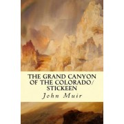 The Grand Canyon of the Colorado/Stickeen by John Muir