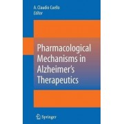 Pharmacological Mechanisms in Alzheimer's Therapeutics by Claudio Cuello