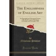 The Englishness of English Art by Nikolaus Pevsner