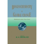 Biogeochemistry of Global Change by Ronald S. Oremland