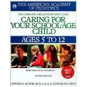Caring for Your School-age Child by AAP - American Academy of Pediatrics