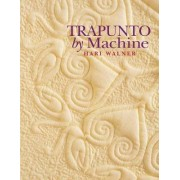 Trapunto by Machine by Hari Walner