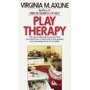 Play Therapy: The Groundbreaking Book That Has Become a Vital Tool in the Growth and Development of Children, Paperback
