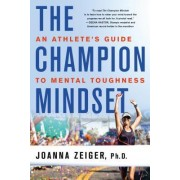 The Champion Mindset: A Mental Makeover for Athletes