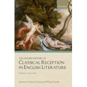 The Oxford History of Classical Reception in English Literature: 1558-1660 Volume 2 by Patrick Cheney